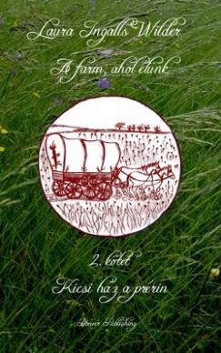 Laura Ingalls Wilder - A farm, ahol élünk 2. kötet