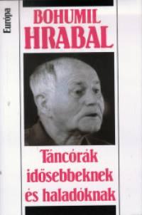 Bohumil Hrabal - Táncórák idősebbeknek és haladóknak