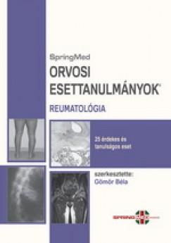 Gömör Béla  (Szerk.) - Orvosi Esettanulmányok - Reumatológia
