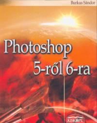Burkus Sándor - Photoshop 5-ről 6-ra