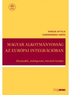 Chronowski Nóra - Vincze Attila - Magyar alkotmányosság az európai integrációban