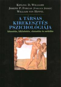 William Von Hippel - Joseph Paul Forgas - Kipling D. Williams - A t�rsas kirekeszt�s pszichol�gi�ja