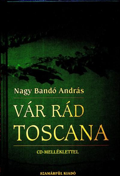 Nagy Bandó András - Vár rád Toscana