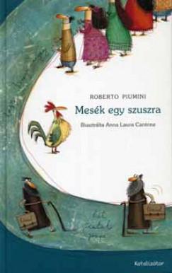 Roberto Piumini - Mesék egy szuszra