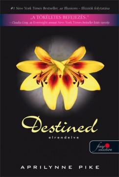 Aprilynne Pike - Destined - Elrendelve