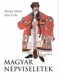 Flórián Mária - Urai Erika - Magyar népviseletek