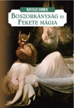 Montague Summers - Boszorkányság és fekete mágia