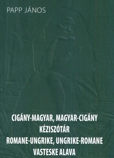 Papp János - Cigány - magyar, magyar - cigány kéziszótár