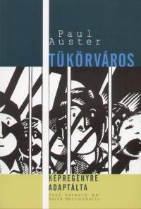 Paul Auster - Paul Karasik - David Mazzucchelli - Tükörváros