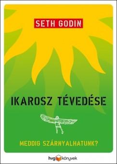 Seth Godin - Ikarosz tévedése