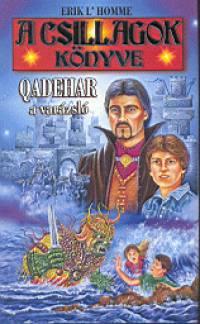 Erik L'Homme - A csillagok könyve - Qadehar, a varázsló