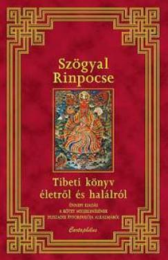 Szögyal Rinpocse - Tibeti könyv életről és halálról