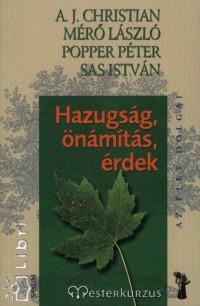 A. J. Christian - Mérő László - Popper Péter - Sas István - Hazugság, önámítás, érdek