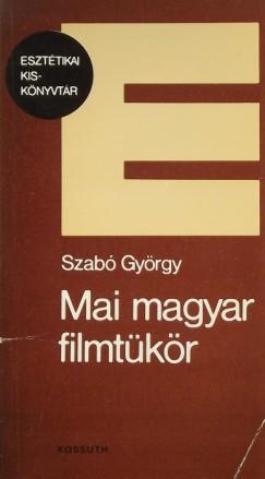 Szabó György - Mai magyar filmtükör