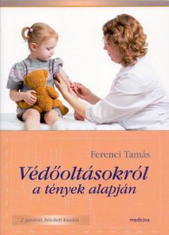 Ferenci Tamás - Védőoltásokról a tények alapján