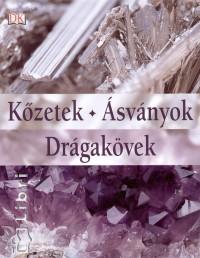 Ronald Louis Bonewitz  (Összeáll.) - Kőzetek - Ásványok - Drágakövek