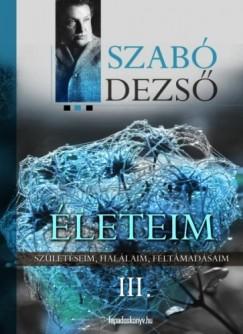 Szabó Dezső - Életeim III. Rész
