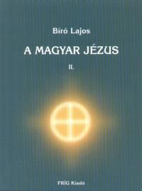 Bíró Lajos - A magyar Jézus II.