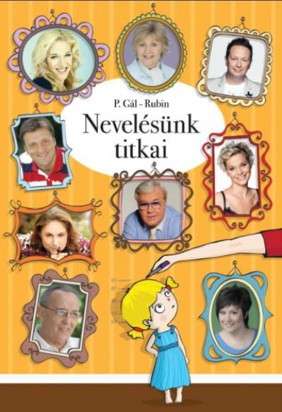 Bertalan László - P. Gál Judit - Rubin Kata - Rubin Kristóf - Nevelésünk titkai