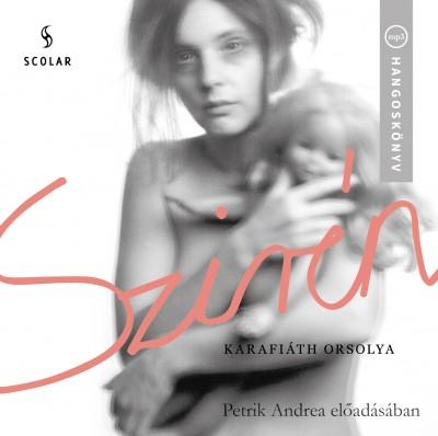 Karafiáth Orsolya - Petrik Andrea - Szirén - Hangoskönyv