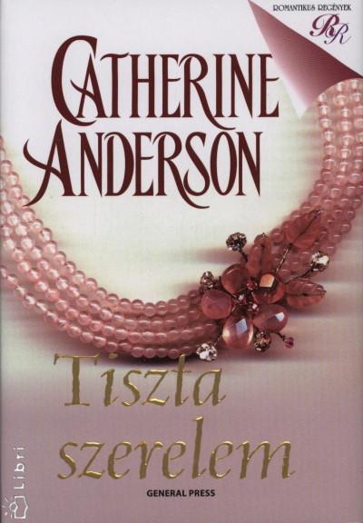 Catherine Anderson - Tiszta szerelem