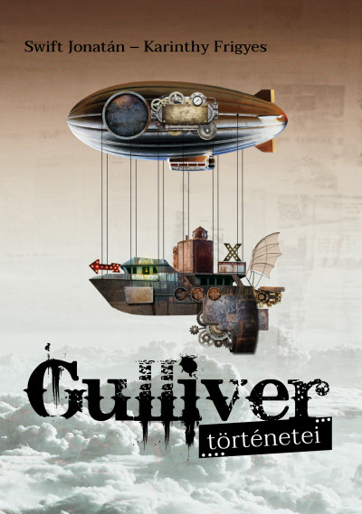 Karinthy Frigyes - Jonathan Swift - Gulliver történetei