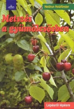 Heidrun Holzförster - Metszés a gyümölcsösben