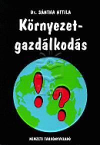 Dr. Sántha Attila - Környezetgazdálkodás