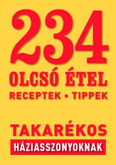 Osvárt Judit  (Szerk.) - 234 olcsó étel takarékos háziasszonyoknak