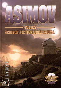 Isaac Asimov - Asimov teljes science fiction univerzuma