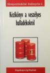 B�ndi Gyula (Szerk.) - K�zik�nyv a vesz�lyes hullad�kokr�l