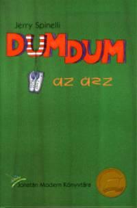 Jerry Spinelli - Dumdum, az ász