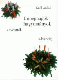 Gaál Anikó - Ünnepnapok - hagyományok