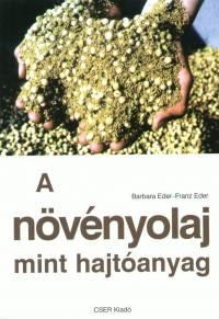 Franz Eder - Barbara Eder - A növényolaj mint hajtóanyag