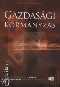 Báger Gusztáv  (Szerk.) - Bod Péter Ákos  (Szerk.) - Gazdasági kormányzás