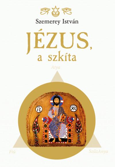 Szemerey István - Jézus, a szkíta