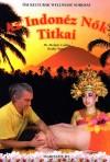 Dr. Moln�r Csaba - Az Indon�z N�k Titkai