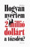 Nicolas Darvas - Hogyan nyertem 2 milli� doll�rt a t�zsd�n?
