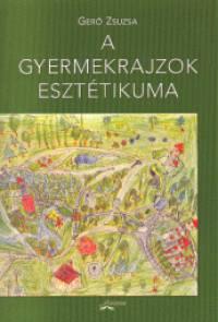Gerő Zsuzsa - A gyermekrajzok esztétikuma