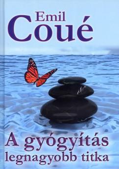 Emil Coué - A gyógyítás legnagyobb titka