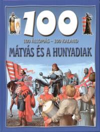 Dr. Mattenheim Gréta - 100 állomás - 100 kaland - Mátyás és a Hunyadiak