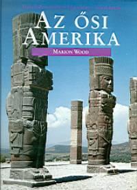 Marion Wood - Az ősi Amerika