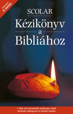 David Alexander  (Szerk.) - Pat Alexander  (Szerk.) - Scolar kézikönyv a Bibliához