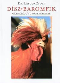 Dr. Labuda Zsolt - Dísz-baromfik gazdaságos gyógykezelése