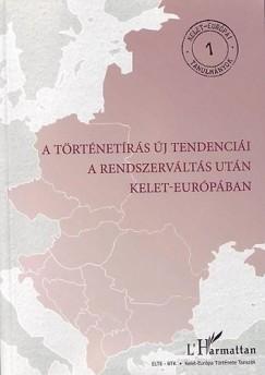 Csaplár-Degovics Krisztián  (Szerk.) - Krausz Tamás  (Szerk.) - A történetírás új tendenciái a rendszerváltás után Kelet-Európában