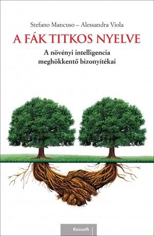 Stefano Mancuso - Alessandra Viola - A f�k titkos nyelve