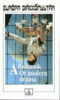 N. Kiss Zsuzsa  (Szerk.) - A fizikusok - Öt modern dráma