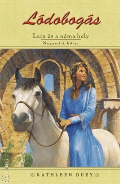Kathleen Duey - Lara és a néma hely