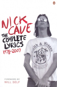 Nick Cave - Nick Cave - The Complete Lyrics 1978-2007