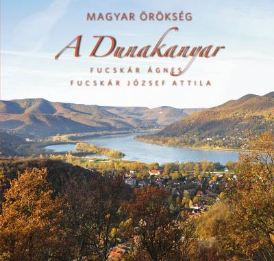 Fucskár József Attila - Fucskár Ágnes - A Dunakanyar - Magyar örökség